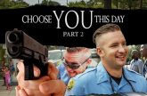 Choose You This Day Part 2
